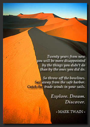 EXPLORE, DREAM, DISCOVER - Mark Twain